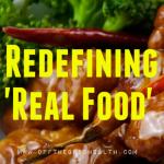 Redefining Real Food